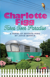 Charlotte Figg Takes Over Paradise Book Cover Image